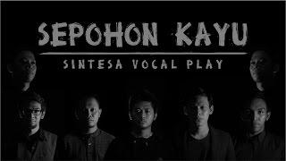 Sepohon Kayu [Acapella Cover]
