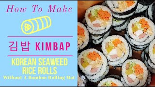 김밥 How To Make Korean Seaweed …