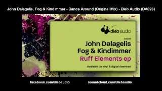 John Dalagelis, Fog & Kindimmer - Dance Around (Original Mix) - Dieb Audio (DA026)