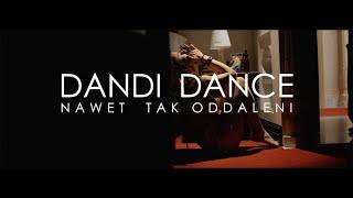 Dandi Dance - Nawet tak oddaleni