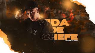 Mc Poze do Rodo - Vida de Chefe
