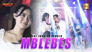 Yeni Inka ft Fendik Adella - Mblebes (Official Live Music)
