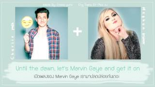 Charlie Puth Marvin Gaye ft.Meghan Trainor (THAISUB)
