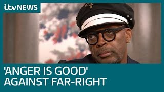 Spike Lee tells ITV News 'anger is good' against the far-right | ITV News