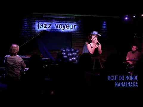 NANAeNADA Bout du monde (La Vie en Bleu) @Jazz Voyeur