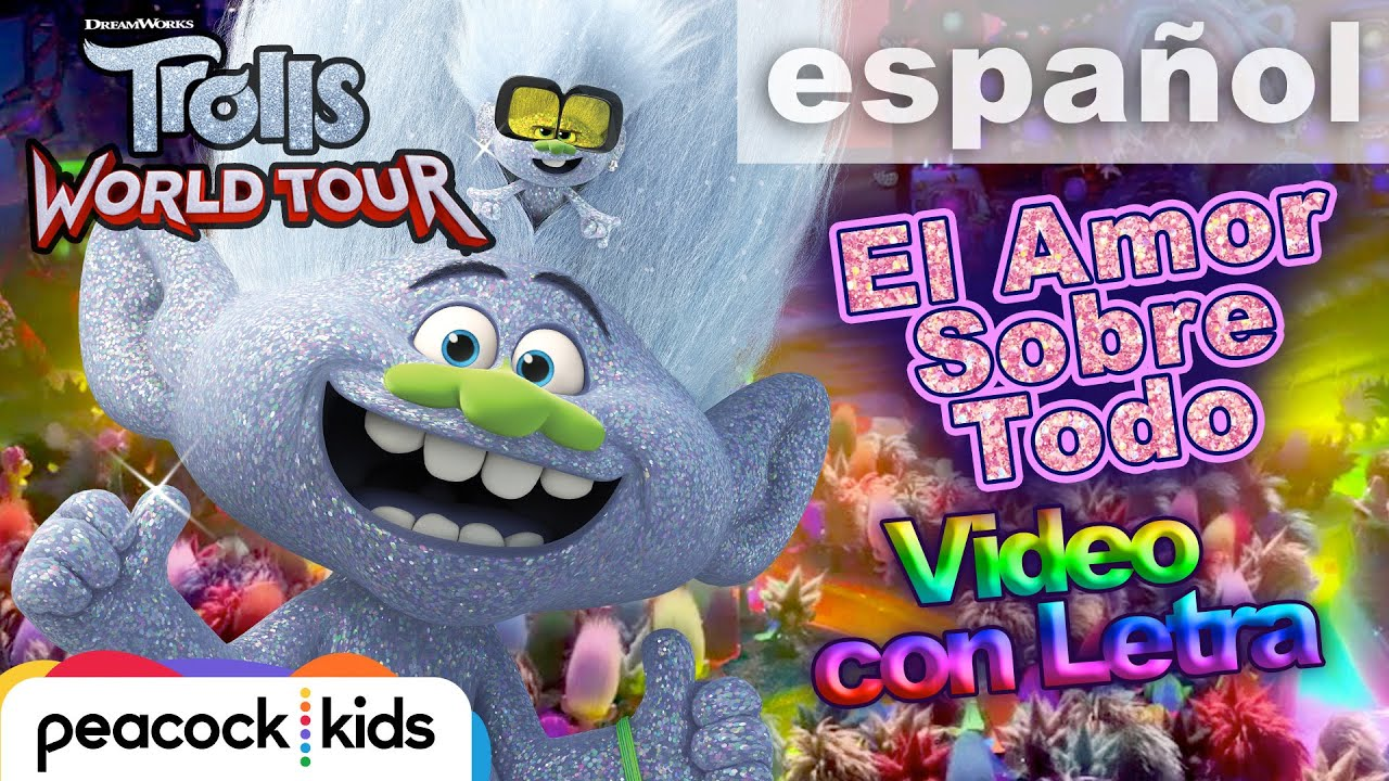 TROLLS 2: WORLD TOUR | El Amor Sobre Todo Video con Letra