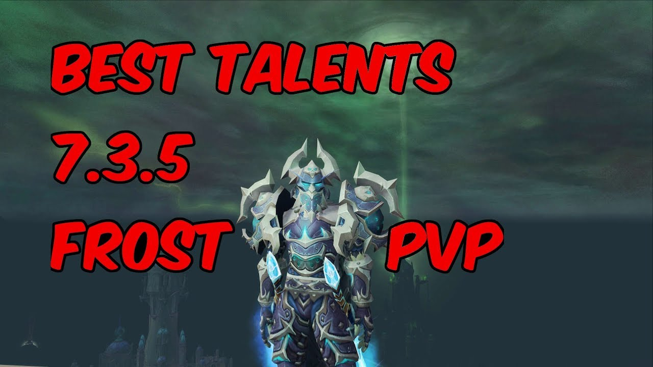 Best Talents 7 3 5 Frost Death Knight Pvp Wow Legion Youtube