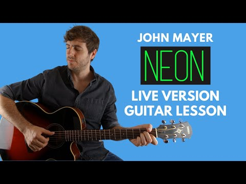Neon By John Mayer (Live Version) Guitar Lesson
