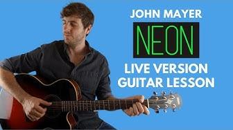 Neon by John Mayer (Live Version) Guitar Lesson
