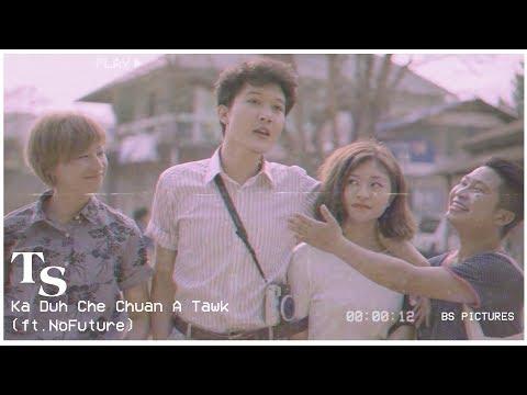 TEDDY SAILO - KA DUH CHE CHUAN A TAWK (Ft.NoFuture)  OFFICIAL MV