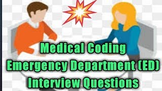 Emergency Department Medical Coding (ED Coder) interview Questions 2019