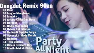 DANGDUT LAWAS 90AN,2000AN - Dangdut Remix Tahun 90an