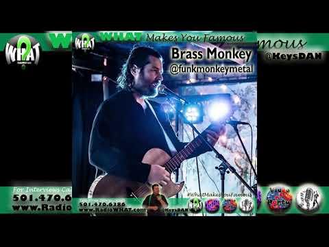 2019 11 25 Brass Monkey @funkmonkeymetal #PODCAST #WhatMakesYouFamous @KeysDAN