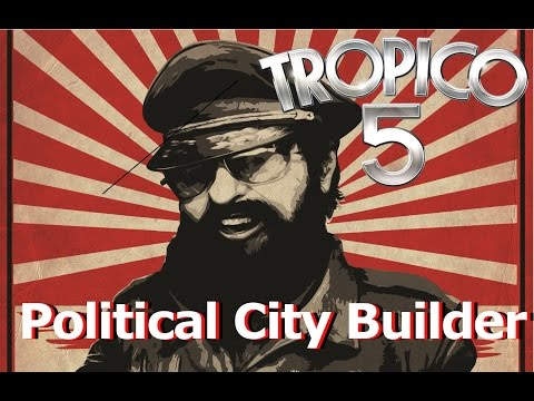 TROPICO 5 Campaign: Changing The World and How to Declare Independence [with commentary]