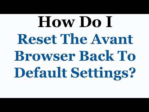 Avant Browser Tutorial - How To Reset It Back To It