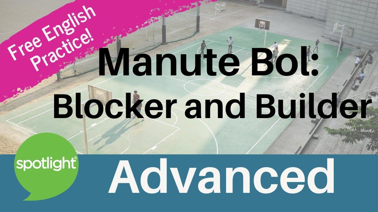Manute Bol: Blocker and Builder | ADVANCED | practice English with Spotlight