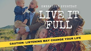 Live it Full-The Podcast Episode 1