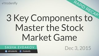 3 Key Components to Master the Stock Market Game