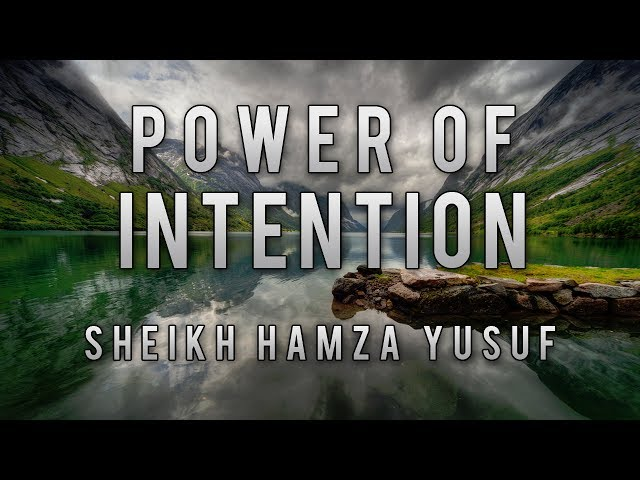 [Funny Story] Sheikh Hamza Yusuf | Power of Intention