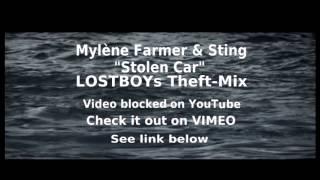 Mylene Farmer & Sting: Stolen Car   LOSTBOYs Theft Mix
