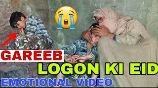 GAREEB LOGON KI EID EMOTIONAL VIDEO BY    KASHMIRI TALENTERS   