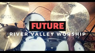 Download Future // River Valley Worship (Drum Cover) Mp3 and Videos