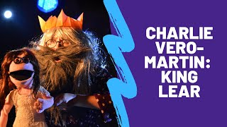 All of King Lear as King Lear in 10 mins - Charlie Vero-Martin