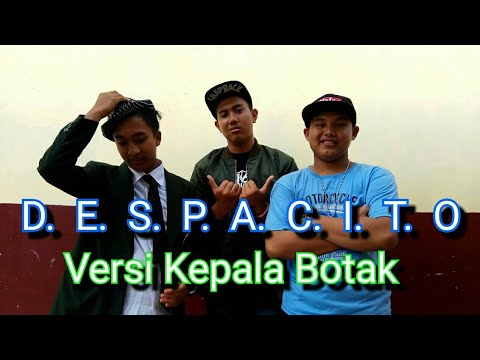 Despacito Versi Kepala Botak [OFFICIAL VIDEO]