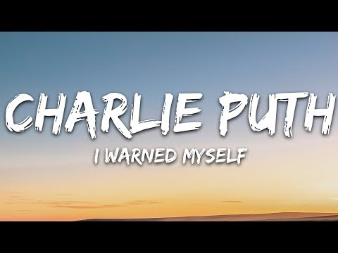 Charlie Puth - I Warned Myself (Lyrics / Lyric Video) Letra