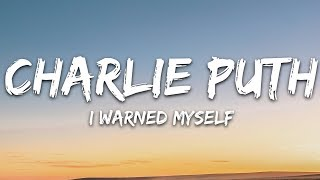 Charlie Puth - I Warned Myself (Lyrics / Lyric) Letra