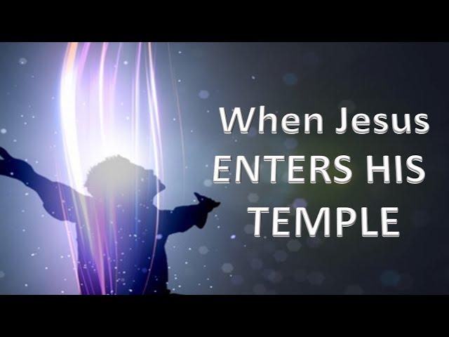 When Jesus Enters His Temple - Pastor Chris Sowards