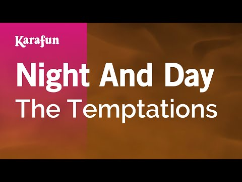 Karaoke Night And Day - The Temptations *