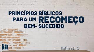 Princípios bíblicos para um recomeço bem-sucedido   Sem. Leonardo Oliveira