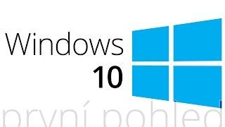 Windows 10 (první pohled)
