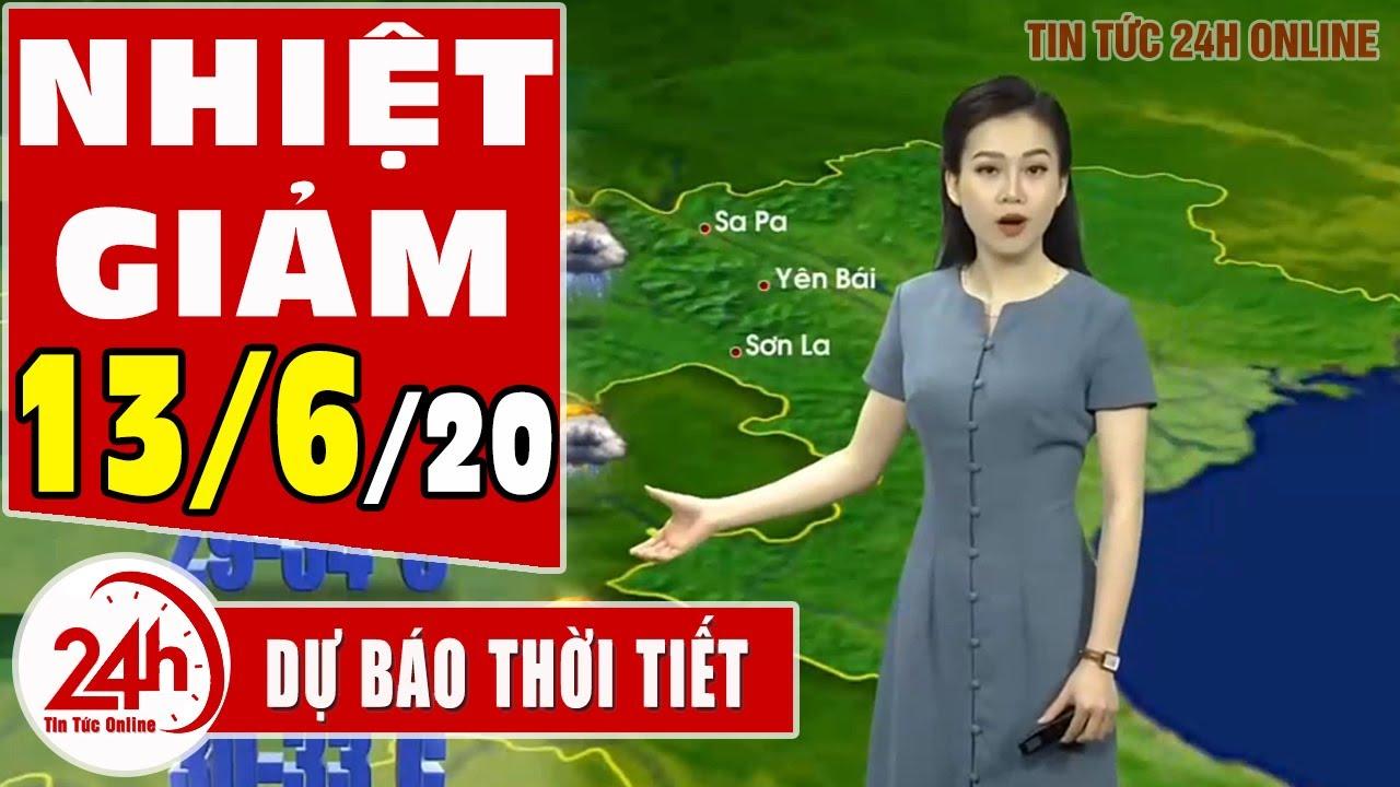 Dự báo thời tiết ngày 13 tháng 6 năm 2020 | Dự báo thời tiết ngày mai và 3 ngày tới mới nhất | TT24h