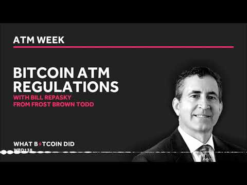 Bitcoin ATM Regulations With Bill Repasky