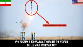 THE ONE WEAPON OF IRAN THE U.S NEED TO WORRY ABOUT - RUSSAN S300 !!
