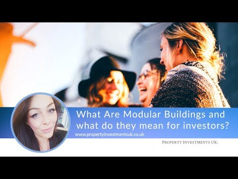 What Are Modular Buildings And What Do They Mean For Investors?