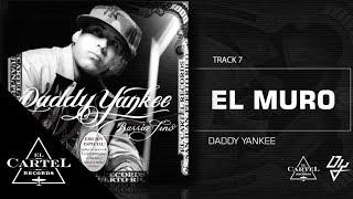 """Daddy Yankee - 07. """"El Muro"""" (Bonus Track Version) (Audio Oficial)"""