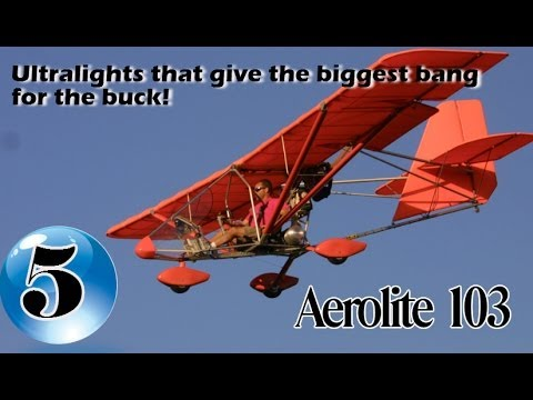 Aerolite 103 - 12 Ultralight Aircraft that give the biggest bang for the buck!