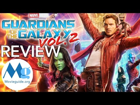 GUARDIANS OF THE GALAXY VOL 2 Movie Review by Movieguide