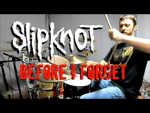SLIPKNOT - Before I Forget - Drum Cover