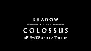 SHADOW OF THE COLOSSUS SHAREfactory Theme