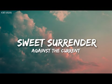 Sweet Surrender - Against The Current (Lyric Video)