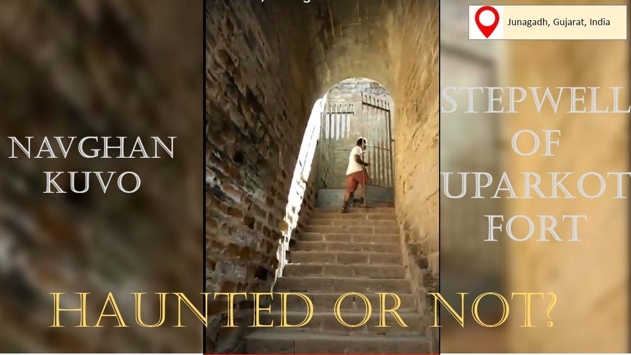 The spooky uparkot fort junagadh gujarat - Navghan Kuvo The Stepwell At Uparkot Fort Junagadh
