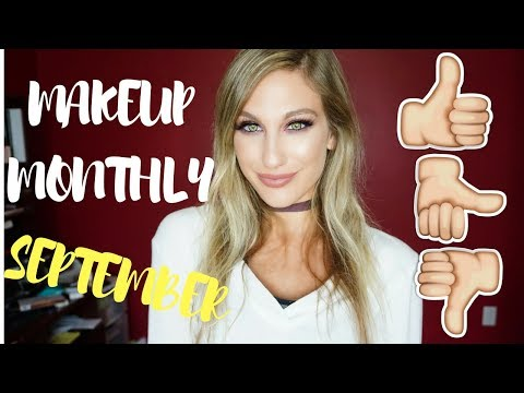 MAKEUP MONTHLY │ FAVES, FAILS & FINE PRODUCTS │SEPTEMBER 2017