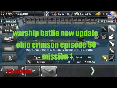 Warship battle new update ohio crimson episode 50 mission 1