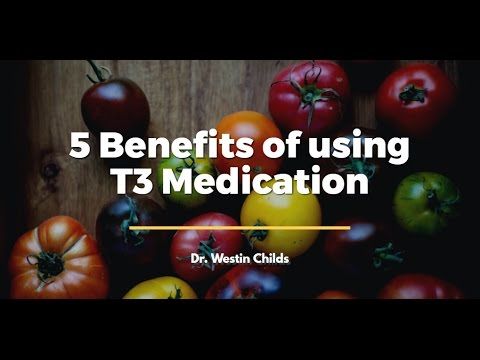 5 Benefits of using T3 Medication