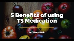 5 Benefits of using T3 Medication