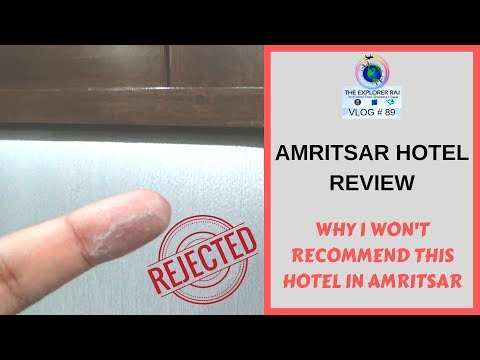 AMRITSAR HOTEL REVIEW | AVOID THIS HOTEL IN AMRITSAR